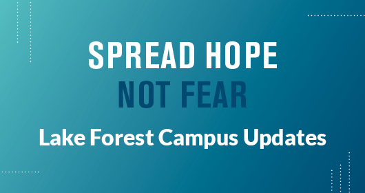 Lake Forest Campus Updates